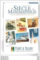 Catalogue Avec Cotations :  Un Siècle De Maximaphilie  1901-2000 FRANCE YVERT & TELLIER  édition 2001  -897 Pages + - France
