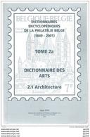 Jean OTH Dictionnaire Encyclopédique De La Philatélie Belge 1849-2001 Tome 2a Dictionnaire ARTS Architecture Dédicace - Thema's