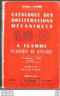 Catalogue Des Oblitérations Mécaniques à Flamme Illustrée Ou Stylisée A.LAFON 3ème édition 1971 T1  352 Pg - Frankreich