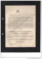 Du Roy De Blicquy Georges Chevalier Légion °Gand 1874 + 1912 Bruxelles Vilain XIIII Coppée De Spoelberch - Esquela