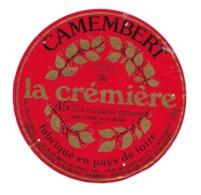 ETIQUETTE De FROMAGE..CAMEMBERT Fabriqué En PAYS De LOIRE..La Crémière..Coopérative Laitière à ANCENIS ( 44) - Fromage