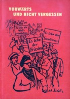 Livre Vorwärts Und Nicht Vergessen Aus Der Geschichte Der Arbeiterbewegung Im Bezirk Erzgebirge-vogtland 1912-1922 - 4. Neuzeit (1789-1914)