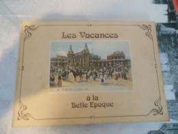 LES VACANCES A LA BELLE EPOQUE   -  160 PAGES  -  1975 -  BON ETAT  -  PLI SUR LA COUVERTURE  -  BROCHE - Libri