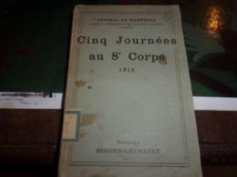 WWI MILITARIA Livre 124 Pages Cinq Journées Au 8 ème Corps Par Général DE CASTELLI 5 Croquis De Bataille - 1914-18