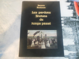 LES PARDONS BRETONS DU TEMPS PASSE -  130 PAGES  -  1977 -  TRES BON ETAT   -  CARTONNE - Libri