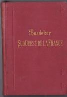 Le Sud Ouest De La France De La Loire à La Frontière Espagnole Manuel Du Voyageur Par Baedeker Editeur 1894 - Books, Magazines, Comics