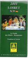 """Carte Routière Publicitaire """"Logis De France"""" -- 2003 -- LOIRET ...............à Saisir - Cartes Routières"""
