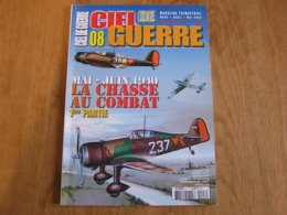 CIEL DE GUERRE N° 8 LA CHASSE AU COMBAT 1 Guerre 40 45 Aviation Nederlands Belgique BAF Armée De L'Air France Jagdwaffe - War 1939-45