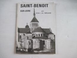 45 SAINT BENOIT SUR LOIRE Par Dom J M Berland TBE - Encyclopédies