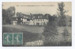 23 - AUBUSSON - Environs - Château De La Seiglière -RECTO/VERSO - B73 - Aubusson