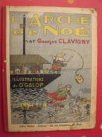 L'arche De Noé Par Georges Clavigny. Illustrations De O'Galop. Albin Michel Vers 1930 - Libri, Riviste, Fumetti