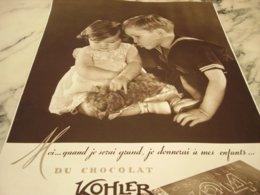 ANCIENNE PUBLICITE QUAND JE SERAI GRAND CHOCOLAT KOHLER  1936 - Posters