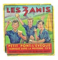 ETIQUETTE De FROMAGE...Petit PONT L'EVEQUE Fabriqué Dans La MAYENNE (53).. Les 3 AMIS - Kaas