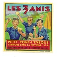 ETIQUETTE De FROMAGE...Petit PONT L'EVEQUE Fabriqué Dans La MAYENNE (53).. Les 3 AMIS - Käse