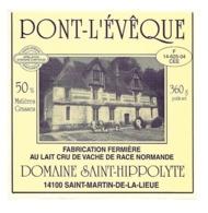 ETIQUETTE De FROMAGE..PONT L'EVEQUE Domaine SAINT HIPPOLYTE à SAINT MARTIN De La LIEUE ( Calvados) Etiquette Autocollant - Kaas