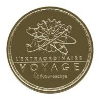 Monnaie De Paris , 2017 , Jaunay-Clan , Futuroscope , L'extraordinaire Voyage - Monnaie De Paris