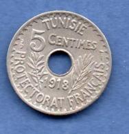 Tunisie  --  5 Centimes 1918  -  état SUP - Tunesië