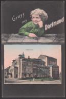 Dortmund Gruss Aus Mit Schulkind Mädchen, Theater CAk 1907 - Dortmund