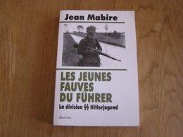 LES JEUNES FAUVES DU FÜHRER La Division SS Hitlerjugend Guerre 40 45 Waffen SS Nazis Caën Falaise Normandie Ardenne - Guerra 1939-45