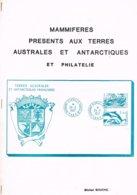 MAMMIFERES PRESENTS AUX TERRES AUSTRALES ET ANTARCTIQUES ET PHILATELIE : 53 Pages Photocopiées - Colonies Et Bureaux à L'Étranger