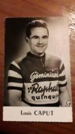 CARTE CYCLISME  LOUIS CAPUT ST RAPHAËL QUINQUINA Autographe - Cycling