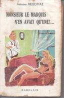 Monsieur Le Marquis N'en Avait Qu'une ! Antoine Regottaz - Editions Rabelais - Illustration Roger Sam 1954 - Bücher, Zeitschriften, Comics