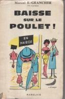 Baisse Sur Le Poulet Par Marcel E. Grancher Jura - Editions Rabelais - 1960 - Illustration Georges Pichard - Bücher, Zeitschriften, Comics