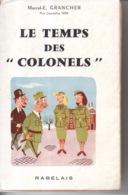 Le Temps Des Colonnels Par Marcel E. Grancher Jura - Editions Rabelais - 1955 - Illustration Roger Sam - Bücher, Zeitschriften, Comics