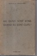 Ah, Qu'ils Sont Bons, Quand Ils Sont Cuits ! Par Marcel E. Grancher Jura - Editions Rabelais - 1958 - Bücher, Zeitschriften, Comics
