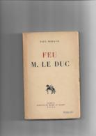 Livre Ancien 1942 Feu M.Le Duc Par Paul Morand - 1901-1940