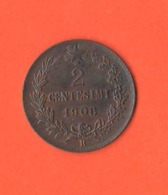 2 Centesimi 1908 Valore Regno Italia Re Vitt. Emanuele III° - 1861-1946: Königreich