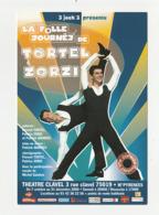 LA FOLLE JOURNEE DE TORTEL ET ZORZI Carte Publicitaire THEATRE CLAVEL PARIS En 2006 - Publicidad