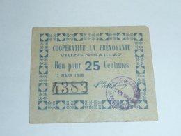 BILLET - COOPERATIVE LA PREVOYANTE VIUZ-EN-SALLAZ - BON POUR 25c Centimes - MARS 1918 - 74 HAUTE SAVOIE (C.N) - Chambre De Commerce