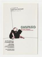 GASPARD De PETER HANDKE Carte Publicitaire THEATRE GERARD PHILIPE En 2006 - Publicidad