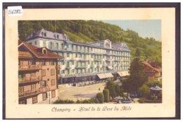 CHAMPERY - HOTEL DENT DU MIDI - TB - VS Valais