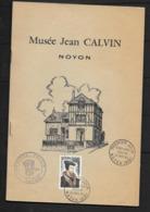 JEAN CALVIN  (son Musée à NOYON)  Livret 15,5x23 ,24 Pages (2 Scan) - Famous People