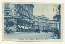 NAPOLI - VIA DEPRETIS E PALAZZO DELLA BORSA 1925  VIAGGIATA FP - Napoli (Nepel)