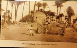 TRIPOLI ITALIANA - Sull'estremo Orlo Dell'oasi - Guerra Italo-turca - Altre Guerre