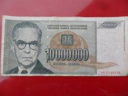Yugoslavia-Jugoslavija 10000000 Dinara 1993, P-122a All For One Price Or Deal For One Pcs - Jugoslavia