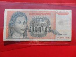 Yugoslavia-Jugoslavija 50000000 Dinara 1993, P-123 All For One Price Or Deal For One Pcs - Jugoslavia