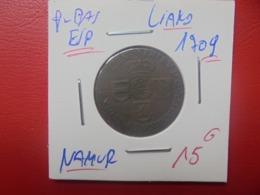 NAMUR (PAYS-BAS ESPAGNOLS) LIARD 1709 (A.13) - ...-1831