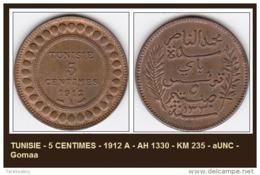 TUNISIE - 5 CENTIMES - 1912 A - AH 1330 - KM 235 - AUNC - Gomaa - Tunisia