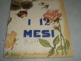 """LIBRO ILLUSTRATO DA MARIAPIA EDITRICE PICCOLI """" I 12 MESI """" COLLANA AURORA IV RISTAMPA - Books, Magazines, Comics"""