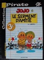 BD JOJO - 6 - Le Serment D'amitié - Rééd. 2004 Pirate - Jojo