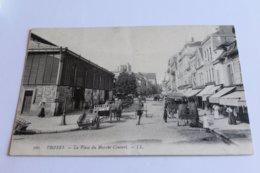 Troyes - La Place Du Marché Couvert - 1915 - Troyes