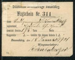 Hist. Dokument / 1901 / Wagschein Ex Neuenbuerg (0618) - Historische Dokumente