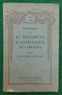 Historique Du 13ème Régiment D'Artillerie De Campagne Pendant La Première Guerre Mondiale - Guerre 1914-18
