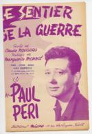 PARTITION PAUL PERI / CLAUDE NOUGARO / M. MONNOT - LE SENTIER DE LA GUERRE - 1955 - EXC ETAT - - Other