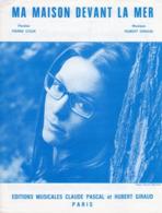 PARTITION NANA MOUSKOURI / P. COUR / H .GIRAUD - MA MAISON DEVANT LA MER - 1970 - ETAT COMME NEUF - - Musica & Strumenti