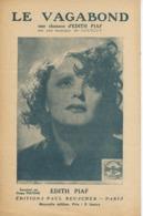 PARTITION EDITH PIAF -  LOUIGUY - LE VAGABOND - 1941 - EXCELLENT ETAT PROCHE DU NEUF - - Musik & Instrumente